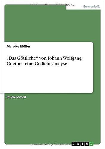 Book 'Das Göttliche' von Johann Wolfgang Goethe - eine Gedichtsanalyse