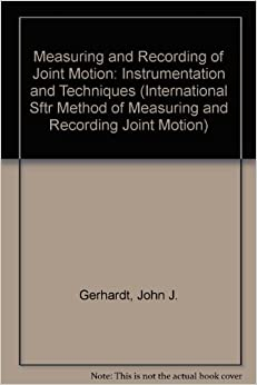 Book Measuring and Recording of Joint Motion: Instrumentation and Techniques (International Sftr Method of Measuring and Recording Joint Motion)