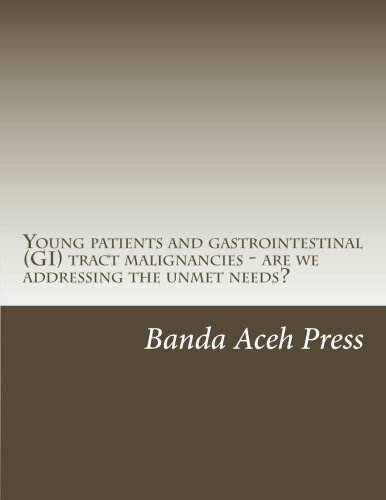 Young Patients And Gastrointestinal  Gi  Tract Malignancies   Are We Addressing The Unmet Needs