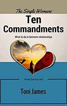 10 commandments of dating ebook The 10 commandments of marriage:  the ebook, 7 dating readiness prerequisites, focusing on, the 7 steps before committing to romance i am also,.