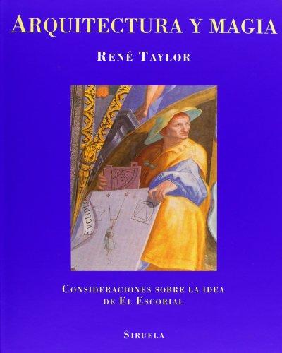 Descargar Libro Arquitectura Y Magia: Consideraciones Sobre La Idea De El Escorial René Taylor