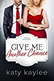 Give Me Another Chance (The Raven Brothers Book 3)