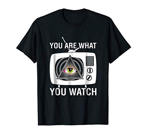 You Are What You Watch Illuminati TV Mind Control T-Shirt