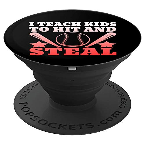 - I Teach Kids To Hit And Steal Funny Gift PopSockets Grip and Stand for Phones and Tablets