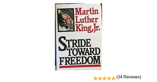 Stride Toward Freedom: The Montgomery Story: Martin Luther King Jr ...