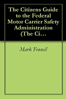 The citizen 39 s guide to the federal motor carrier safety for Motor carrier safety administration