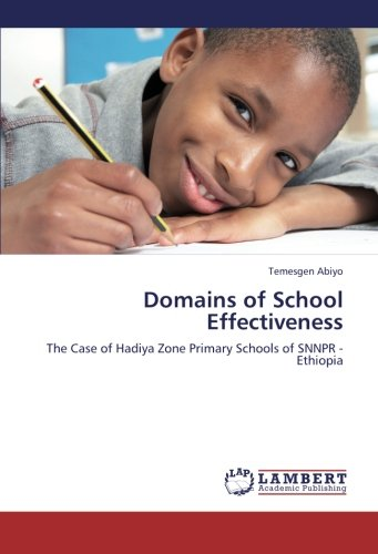Domains of School Effectiveness: The Case of Hadiya Zone Primary Schools of SNNPR -Ethiopia PDF
