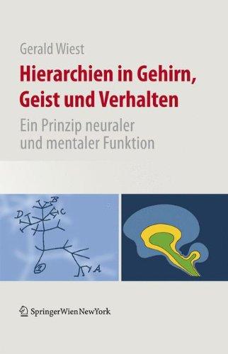 Hierarchien in Gehirn, Geist und Verhalten: Ein Prinzip neuraler und mentaler Funktion (German Edition)