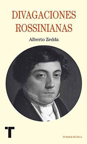 Descargar Libro Divagaciones Rossinianas Alberto Zedda