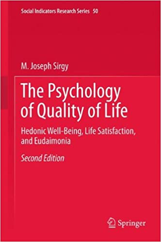 The Psychology of Quality of Life: Hedonic Well-Being, Life Satisfaction, and Eudaimonia (Social Indicators Research Series)