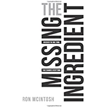 The Missing Ingredient: The One Thing That Changes Everything