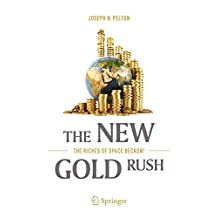 The New Gold Rush: The Riches of Space Beckon!