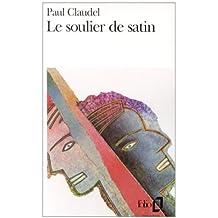 Le\Soulier de Satin Ou le Pire (French Edition)