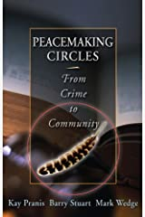 Peacemaking Circles: From Crime to Community Kindle Edition