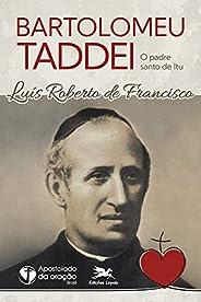 Bartolomeu Taddei, o padre santo de Itu