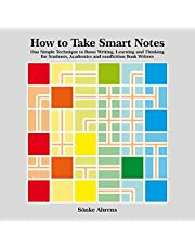How to Take Smart Notes: One Simple Technique to Boost Writing, Learning and Thinking - for Students, Academics and Nonfiction Book Writers