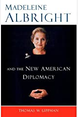 Madeleine Albright And The New American Diplomacy by Thomas Lippman (2000-06-15) Hardcover