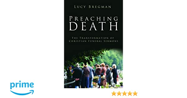 Preaching Death: The Transformation of Christian Funeral