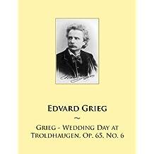 Grieg - Wedding Day at Troldhaugen, Op. 65, No. 6