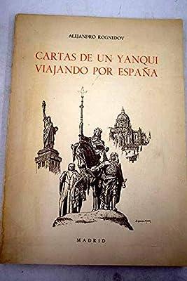 CARTAS DE UN YANQUI VIAJANDO POR ESPAÑA: Amazon.es: ROGNEDOV, Alejandro: Libros