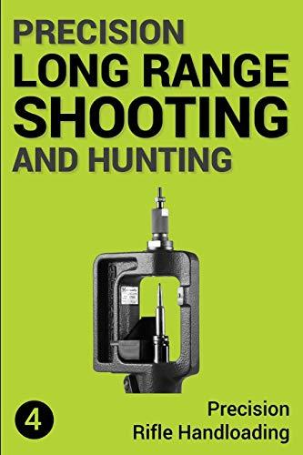 Precision Long Range Shooting And Hunting: Precision Rifle Handloading (Reloading) por Mr Jon Gillespie-Brown