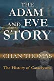 The Adam And Eve Story: The History of Cataclysms