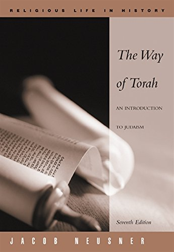 The Way of Torah: An Introduction to Judaism (Religious Life in History Series)