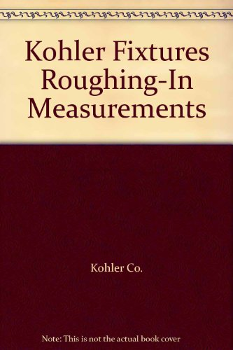 (Kohler Fixtures Roughing-In Measurements)