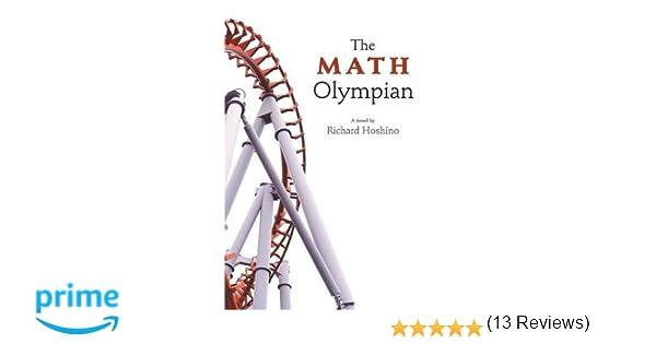 Amazon.com: The Math Olympian (9781460258736): Richard Hoshino: Books