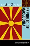 The A to Z of the Republic of Macedonia, Dimitar Bechev, 0810872145