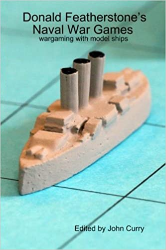 Donald Featherstone's Naval War Games wargaming with model