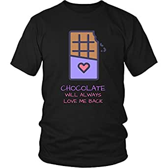 - Chocolate Will Always Love Me Back by Food Luva Goods: Clothing