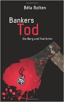 Bankers Tod (Berg und Thal Krimi)