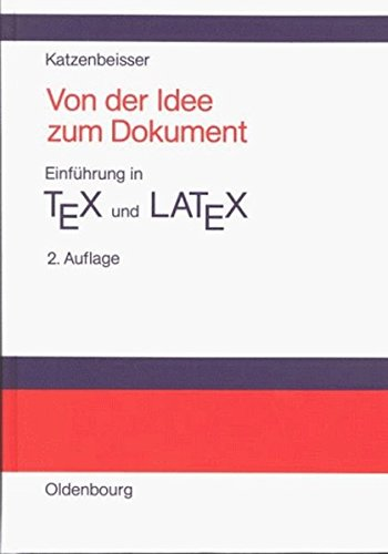 Von der Idee zum Dokument - Einführung in TEX und LATEX