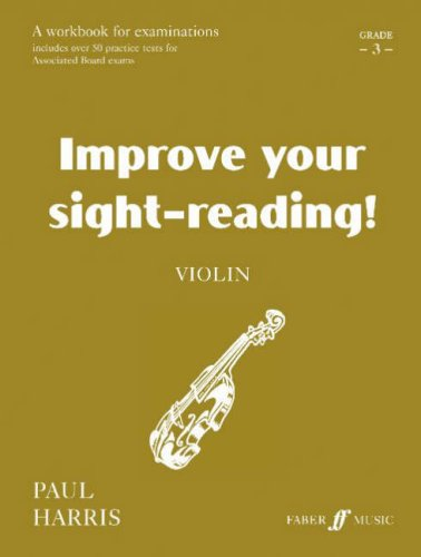 Improve Your Sight-reading! Violin, Grade 3: A Workbook for Examinations (Faber Edition: Improve Your Sight-Reading)