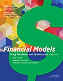 img - for Financial Models Using Simulation and Optimization Volume 1 A Step-by-Step Guide with Excel and Palisade's DecisionTools Software book / textbook / text book