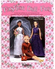 Fashion Doll Wardrobe Pattern - Fashion doll fun: A collection of patterns and instructions for creating a fast and fun wardrobe for 11 1/2