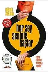 Her Şey Seninle Başlar: Kişisel kurtuluş savaşınızı başlatın! (Turkish Edition) Paperback