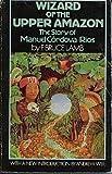 Wizard of the Upper Amazon, F. Bruce Lamb, 0395199182