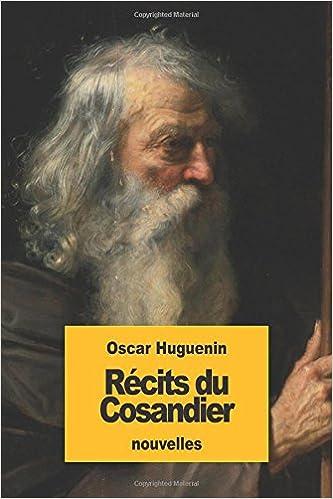 Récits du Cosandier (French Edition): Oscar Huguenin ...