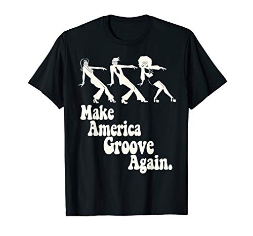 MAGA Make America Groove Again 1970s Disco Dancers T Shirt ()