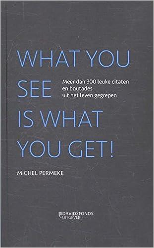 Citaten Noteren : What you see is what you get meer dan leuke citaten en