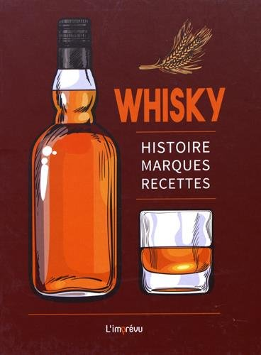 Whisky : Histoire, marques, recettes Relié – 17 juillet 2017 Ulrike Lowis Christine Chareyre Editions de l' Imprévu B01N39HPWS