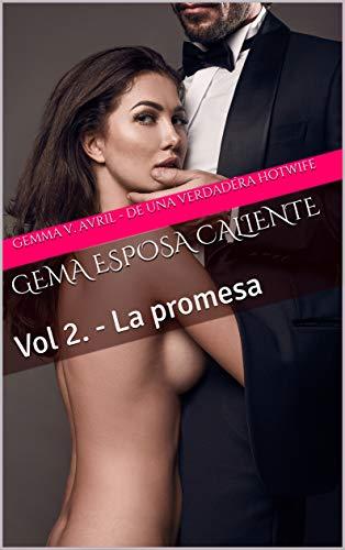 Gema Esposa Caliente: Vol 2. - La promesa (Spanish Edition)