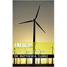Energy!: A concise introduction to the production, distribution, consumption and regulation of energy