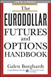 The Eurodollar Futures and Options Handbook