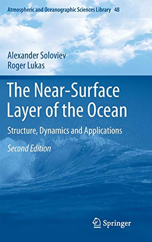 The Near-Surface Layer of the Ocean: Structure, Dynamics and Applications (Atmospheric and Oceanographic Sciences Librar