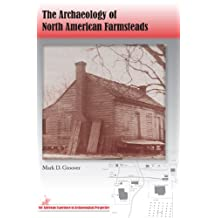 The Archaeology of North American Farmsteads