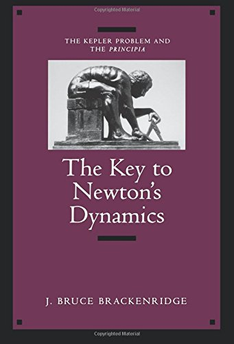 The Key to Newton's Dynamics: The Kepler Problem and the Principia