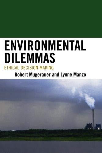 Download Environmental Dilemmas: Ethical Decision Making (Toposophia: Sustainability, Dwelling, Design) pdf